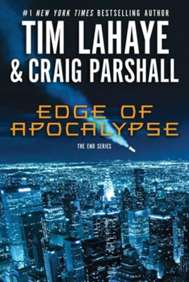 Edge of Apocalypse, The End Series #1, -ebook   -     By: Tim LaHaye, Craig Parshall