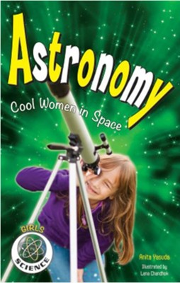 Astronomy  -     By: Anita Yasuda     Illustrated By: Lena Chandhok