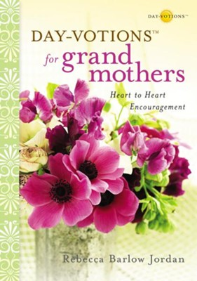 Day-votions for Grandmothers: Heart to Heart Encouragement - eBook  -     By: Rebecca Barlow Jordan