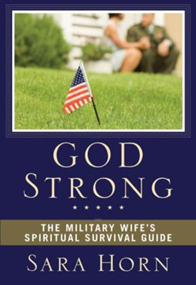 God Strong: The Military Wife's Spiritual Survival Guide - eBook  -     By: Sara Horn