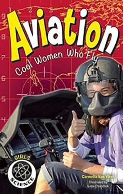 Aviation  -     By: Carmella Van Vleet     Illustrated By: Lena Chandhok