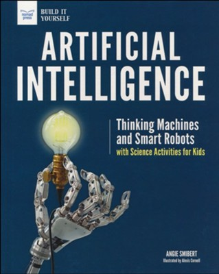 Artificial Intelligence  -     By: Angie Smibert     Illustrated By: Alexis Cornell