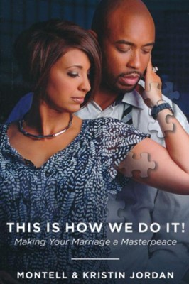 This Is How We Do It: Making Your Marriage A Masterpiece  -
