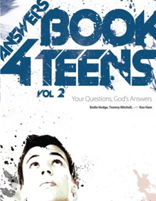 Answers Book For Teens Volume 2: Your Questions, God's Answers - eBook  -     By: Bodie Hodge, Tommy Mitchell, Ken Ham