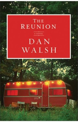 The Reunion -eBook   -     By: Dan Walsh