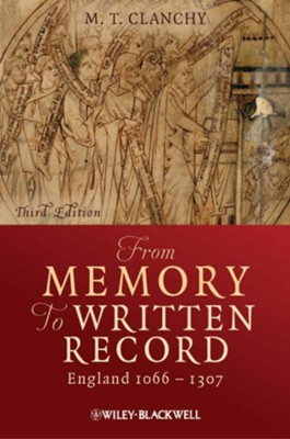 From Memory to Written Record: England 1066 - 1307 - eBook  -     By: M.T. Clanchy