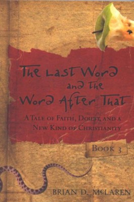 The Last Word and the Word after That: A Tale of Faith, Doubt, and a New Kind of Christianity - eBook  -     By: Brian D. McLaren