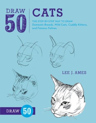 Draw 50 Cats   -     By: Lee J. Ames