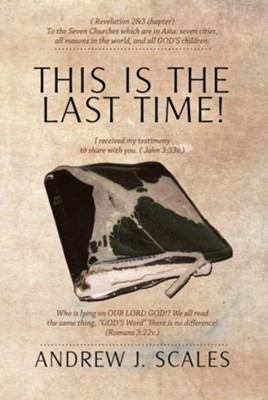 This Is the Last Time!: To the seven city (churches) which are in Asia - eBook  -     By: Andrew Scales