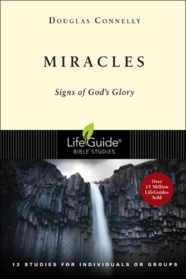 Miracles: Signs of God's Glory LifeGuide Topical Bible Studies