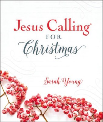 Jesus Calling for Christmas  -     By: Sarah Young