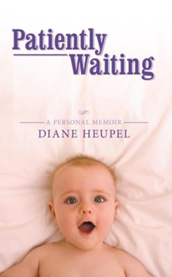 Patiently Waiting - eBook  -     By: Diane Heupel