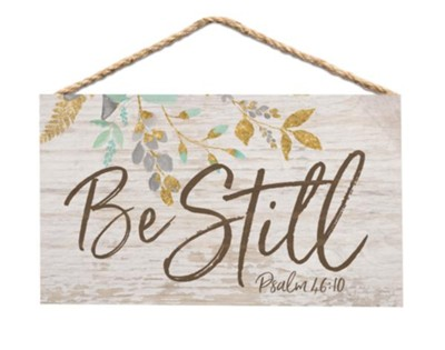 Be Still Sign  -
