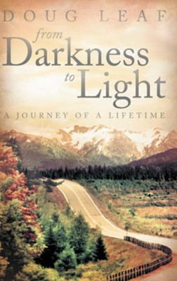 From Darkness to Light: A Journey of a Lifetime - eBook  -     By: Doug Leaf