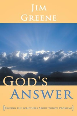 God's Answer: Praying the Scriptures About Todays Problems - eBook  -     By: Jim Greene