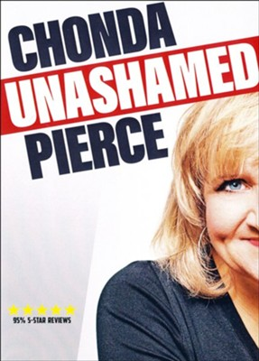 Unashamed, DVD   -     By: Chonda Pierce