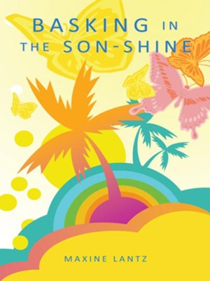 Basking in the Son-Shine - eBook  -     By: Maxine Lantz