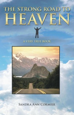 The Strong Road To Heaven - eBook  -     By: Sandra Cormier