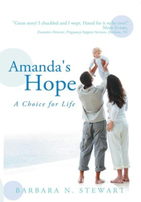 Amanda's Hope: A Choice for Life - eBook  -     By: Barbara Stewart