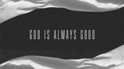 God Is Always Good HD  [Music Download] -     By: Covenant Worship