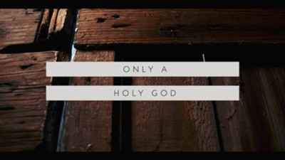 Only A Holy God HD  [Music Download] -     By: Here Be Lions