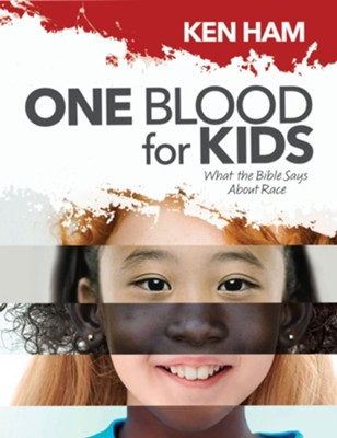 One Blood for Kids: What the Bible Says About Race - PDF Download  [Download] -     By: Ken Ham