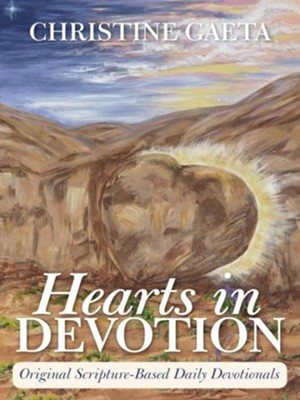 Hearts in Devotion: Original Scripture-Based Daily Devotionals - eBook  -     By: Christine Gaeta