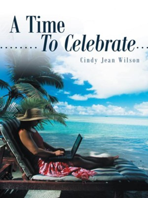 A Time To Celebrate - eBook  -     By: Cindy Wilson