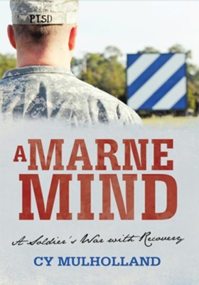 A Marne Mind: A Soldier's War with Recovery - eBook  -     By: Cy Mulholland