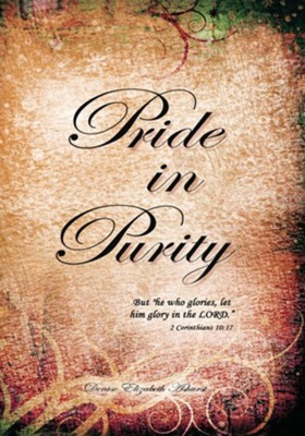 Pride in Purity: Solid Foundation - eBook  -     By: Denise Ashurst