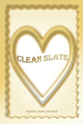 Clean Slate - eBook  -     By: Denise Holmes