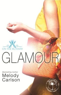Glamour - eBook  -     By: Melody Carlson