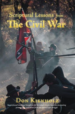 Scriptural Lessons From The Civil War - eBook  -     By: Don Kienholz