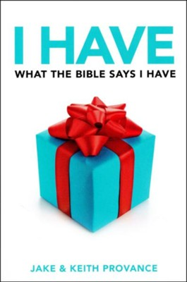 I Have What The Bible Says I Have  -     By: Keith Provance, Megan Provance