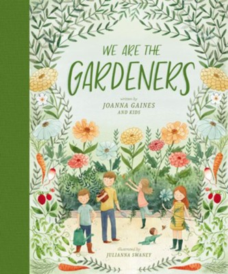 We Are the Gardeners   -     By: Joanna Gaines     Illustrated By: Julianna Swaney