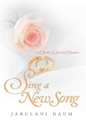 Sing a New Song: A Story of Second Chances - eBook  -     By: Jabulani Daum