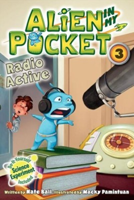 Alien in My Pocket: Radio Active  -     By: Nate Ball     Illustrated By: Macky Pamintuan