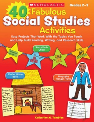 40 Fabulous Social Studies Activities: Easy Projects That Work With the Topics You Teach and Help Build Reading, Writing, and Research Skills  -     By: Catherine Tamblyn