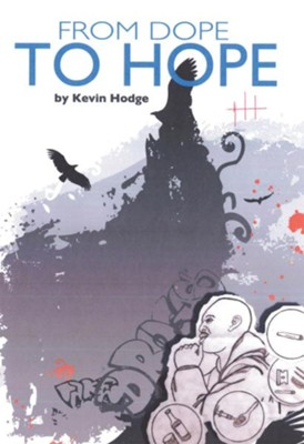 From Dope to Hope - eBook  -     By: Kevin Hodge