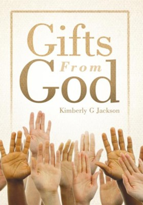 Gifts From God - eBook  -     By: Kimberly Jackson