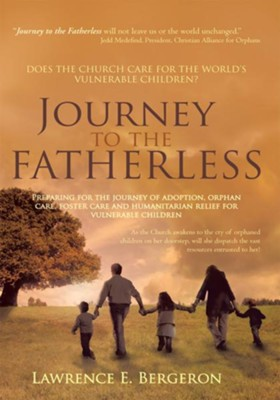 Journey to the Fatherless, eBook   -     By: Lawrence Bergeron