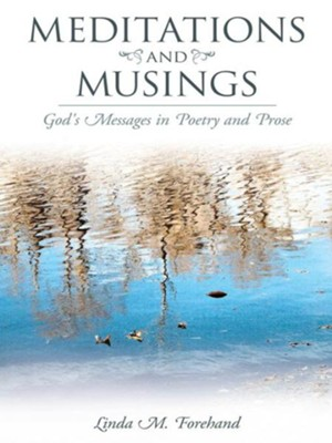 Meditations and Musings: God's Messages in Poetry and Prose - eBook  -     By: Linda Forehand