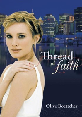 Thread of Faith - eBook  -     By: Olive Boettcher