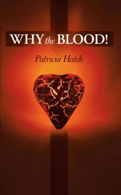 Why the Blood! - eBook  -     By: Patricia Hatch