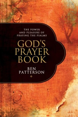 God's Prayer Book: Praying the Psalms  -     By: Ben Patterson