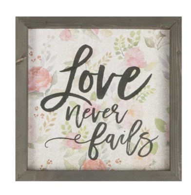 Love Never Fails Framed Art  -
