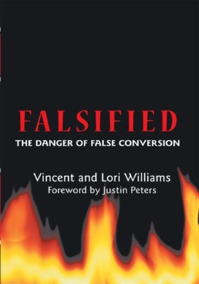 Falsified: The Danger of False Conversion - eBook  -     By: Vincent Williams, Lori Williams