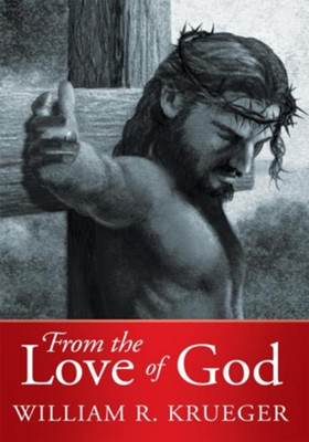 From the Love of God - eBook  -     By: William Krueger
