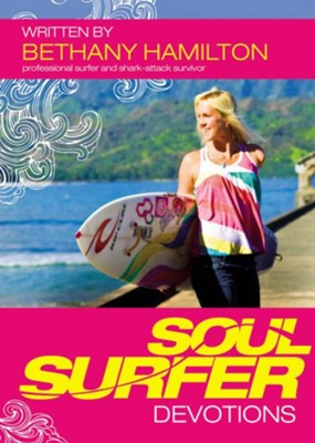 Soul Surfer Devotions   -     By: Bethany Hamilton