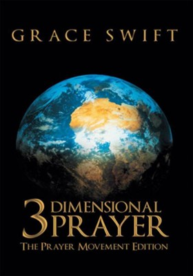 3 Dimensional Prayer: The Prayer Movement Edition - eBook  -     By: Grace Swift